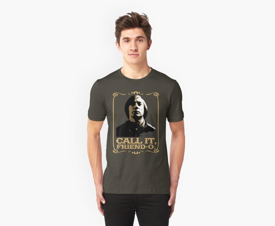 """Call It, Friend-o."""" T-Shirts & Hoodies"