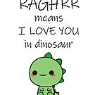 I love you in dinosaur language - Raghrr  by storms98