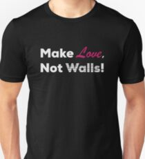 Make Love Not Walls - Dark Unisex T-Shirt