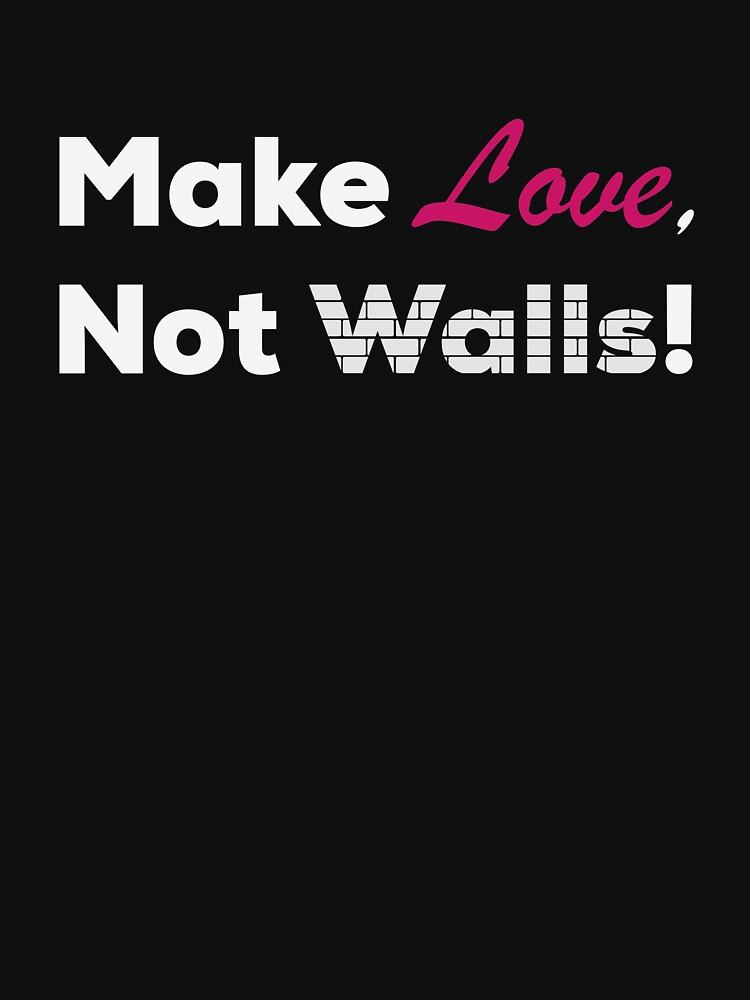 Make Love Not Walls - Dark by VCOBA