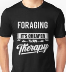 Foraging Novelty Foraging Quote Shirt Unisex T-Shirt