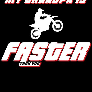 Motocross My Grandpa is Faster than You by starider