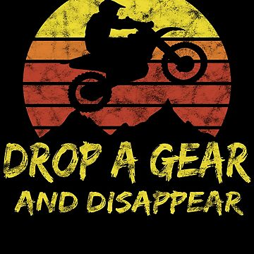 Drop a Gear and Disappear by starider