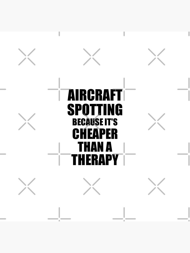 Aircraft Spotting Cheaper Than a Therapy Funny Hobby Gift Idea von FunnyGiftIdeas