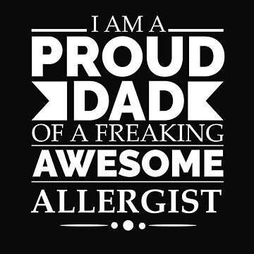 Proud Dad of an awesome allergist by losttribe