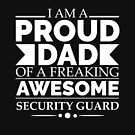 Proud dad of an awesome security guard by losttribe