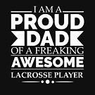 Proud dad of awesome a lacrosse player. by losttribe