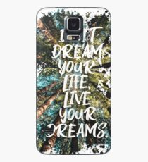DON'T DREAM YOUR LIFE LIVE YOUR DREAMS Hülle & Skin für Samsung Galaxy