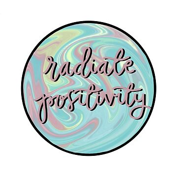 radiate positivity by ragray