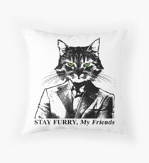 Stay Furry My Friends Throw Pillow