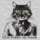Stay Furry My Friends by Nocturnal Prototype™
