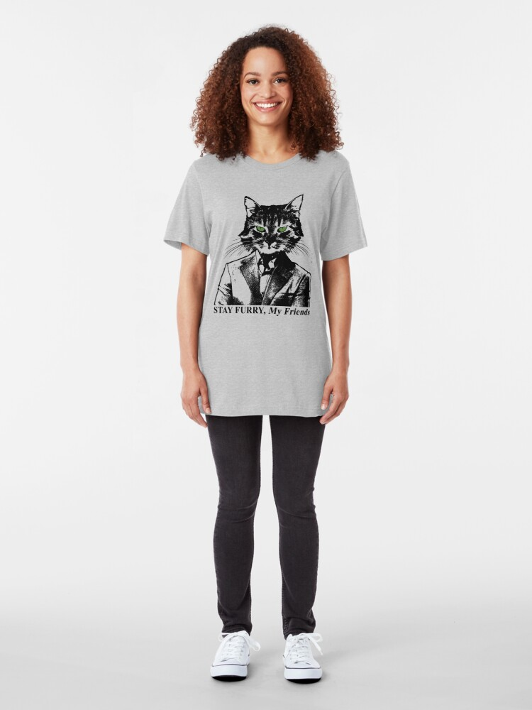 Alternate view of Stay Furry My Friends Slim Fit T-Shirt