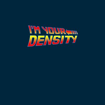 I'm Your Density by synaptyx