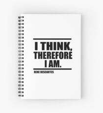 I think, therefore I am. Spiral Notebook