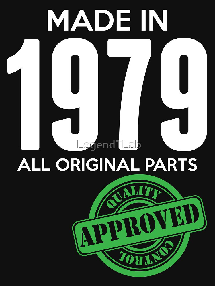 Made In 1979 All Original Parts - Quality Control Approved by LegendTLab