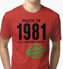 Made In 1981 All Original Parts - Quality Control Approved Tri-blend T-Shirt