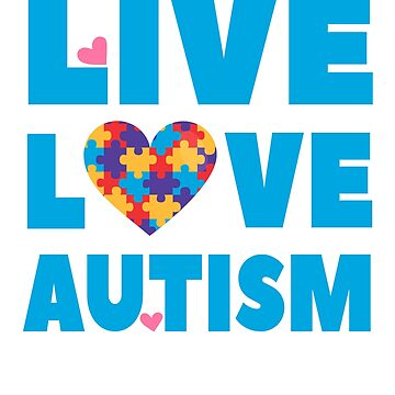 Live Love Autism - Autism Mom Awareness Support Gifts by EcoKeeps