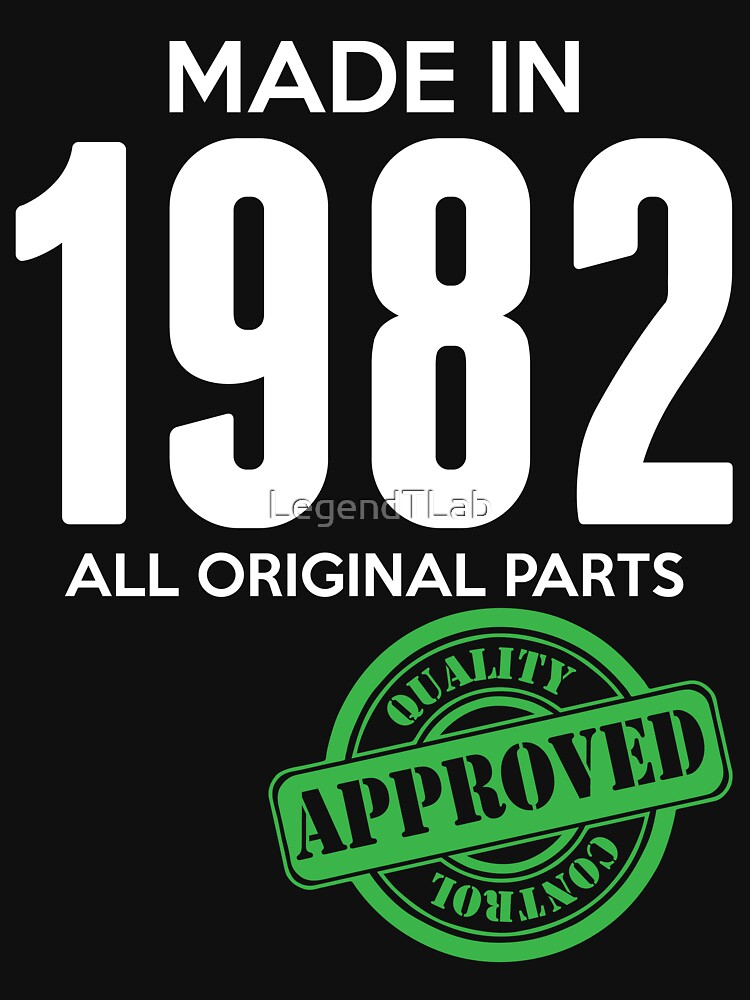 Made In 1982 All Original Parts - Quality Control Approved by LegendTLab