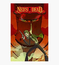 Ned's Dead Photographic Print