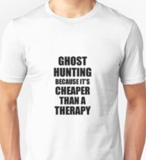 Ghost Hunting Cheaper Than a Therapy Funny Hobby Gift Idea Slim Fit T-Shirt
