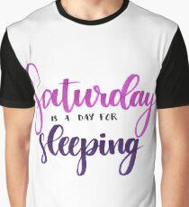 Samstag ist ein Tag zum Schlafen Grafik T-Shirt