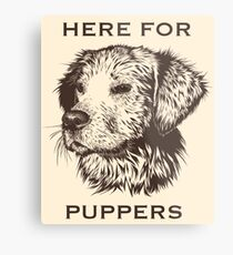 Here for Puppers Metal Print
