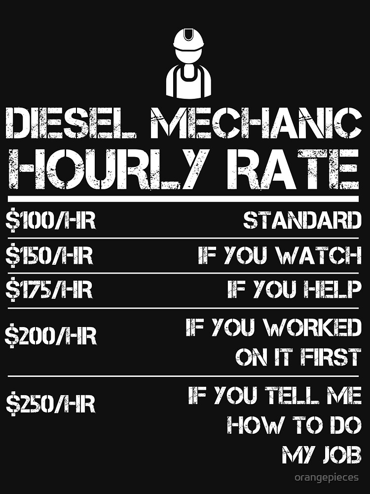 Diesel Mechanic Hourly Rate Gift Shirt For Men Labor Rates by orangepieces