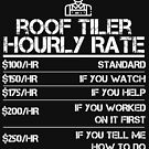 Roof Tiler Hourly Rate Funny Gift Shirt For Men Labor Rates by orangepieces