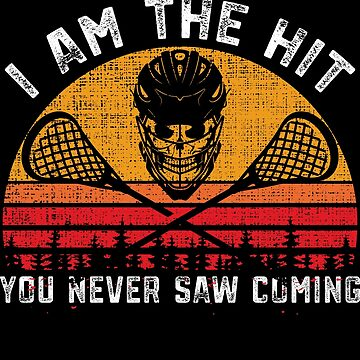 bc68138597762 Funny Lacrosse Shirts I'm The Hit You Never Saw Coming Lax Tee by mrsmitful