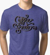 Coffee Snob Tri-blend T-Shirt