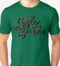 Coffee Snob Unisex T-Shirt