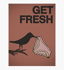 Get fresh... Photographic Print