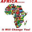 AFRICA..... It Will Change You! by BWBConcepts