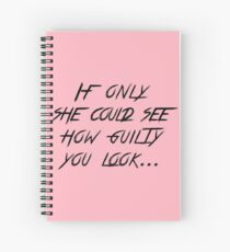 How Guilty You Look... Spiral Notebook