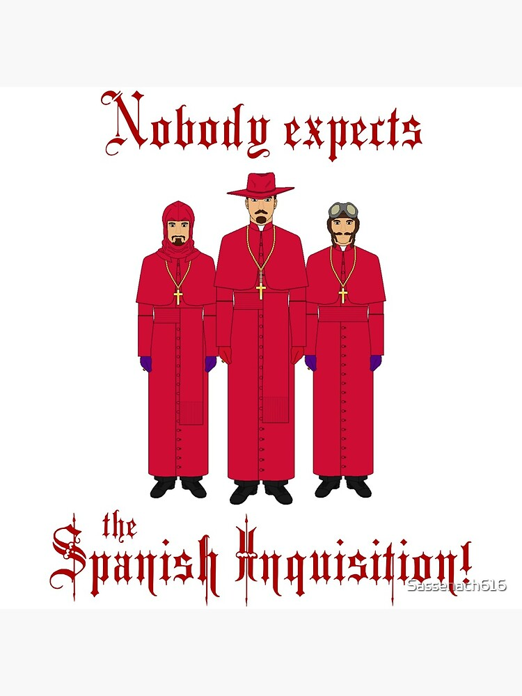 Monty Python/Nobody expects the Spanish Inquisition! by Sassenach616