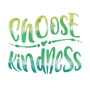 Choose Kindness Positive Kind Quote Design by TCCPublishing
