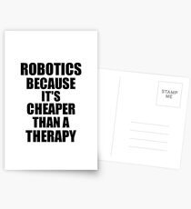 Robotics Cheaper Than a Therapy Funny Hobby Gift Idea Postcards