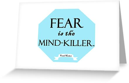 Fear is the mind-killer by sisterphipps