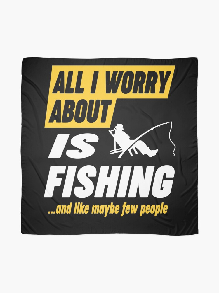 Alternate view of Fishing Lovers Worries Funny Quote Scarf