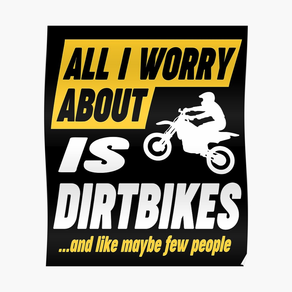Dirtbike Lovers Worries Funny Quote Poster