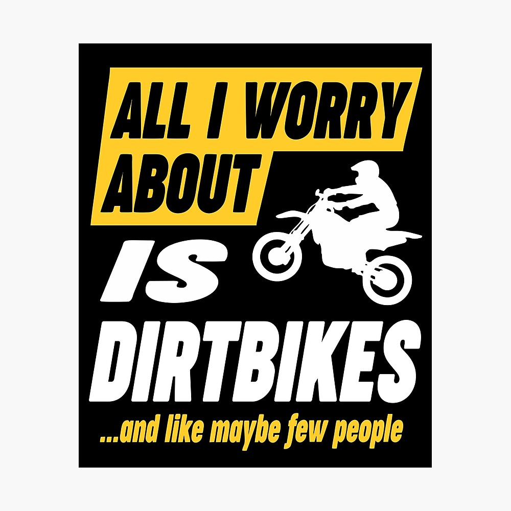 Dirtbike Lovers Worries Funny Quote Photographic Print
