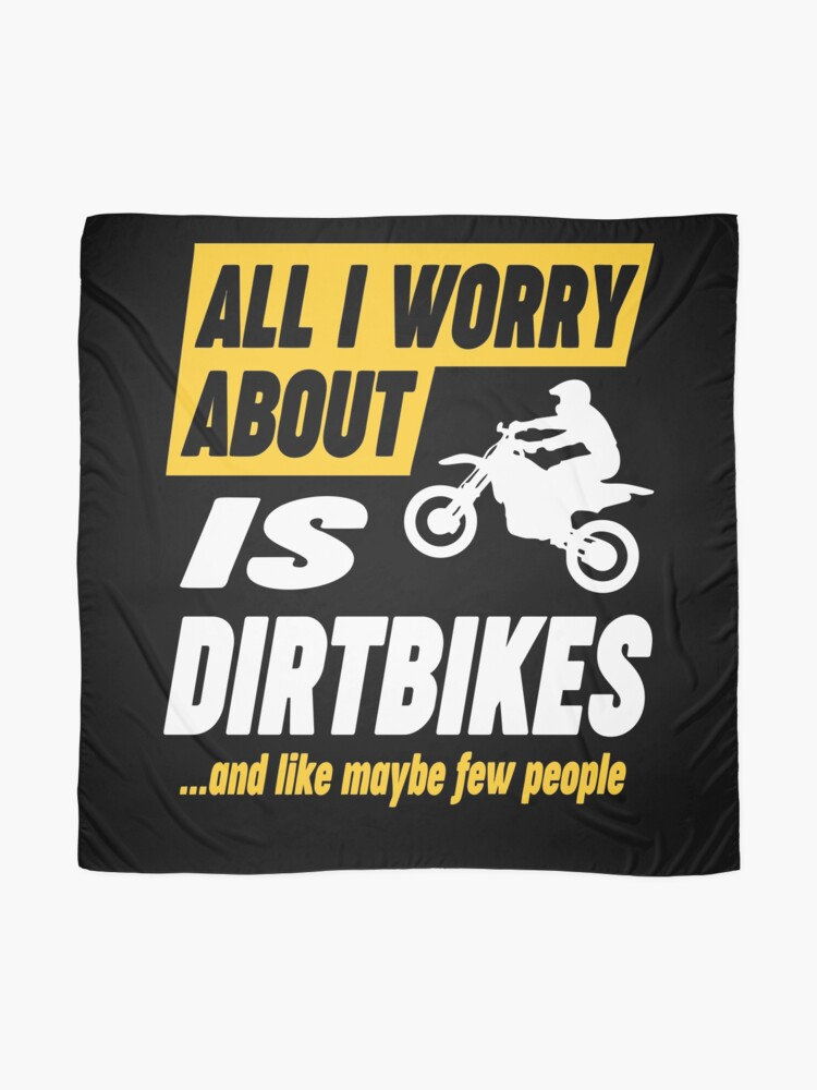 Alternate view of Dirtbike Lovers Worries Funny Quote Scarf