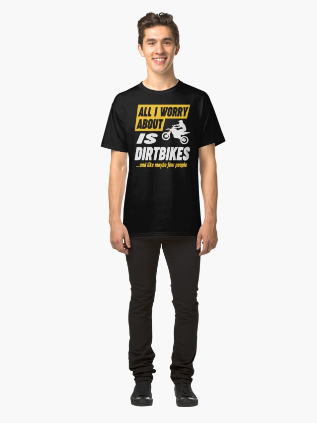 Alternate view of Dirtbike Lovers Worries Funny Quote Classic T-Shirt