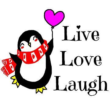 Live, Love, Laugh Happy Penguin by imphavok