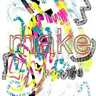 MAKE art love change by Filomena Jack