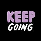 Keep Going by evannave