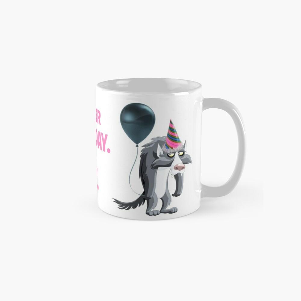 Another Birthday. Yay. Classic Mug
