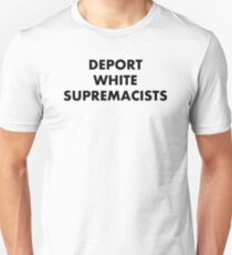 Deport White Supremacists (black on light) Unisex T-Shirt