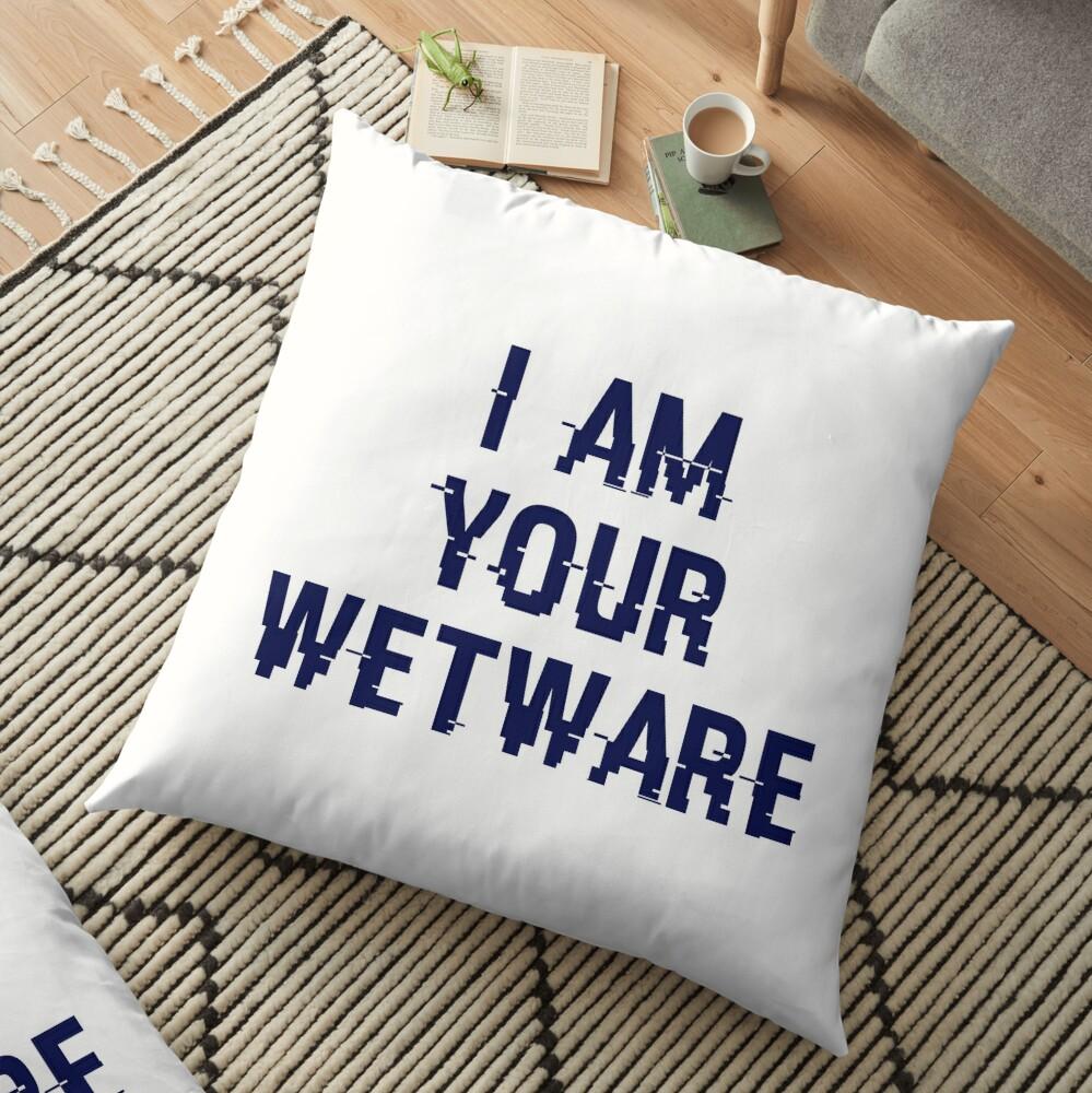 I Am Your Wetware - cyberBlue [CYBERPUNK] Floor Pillow