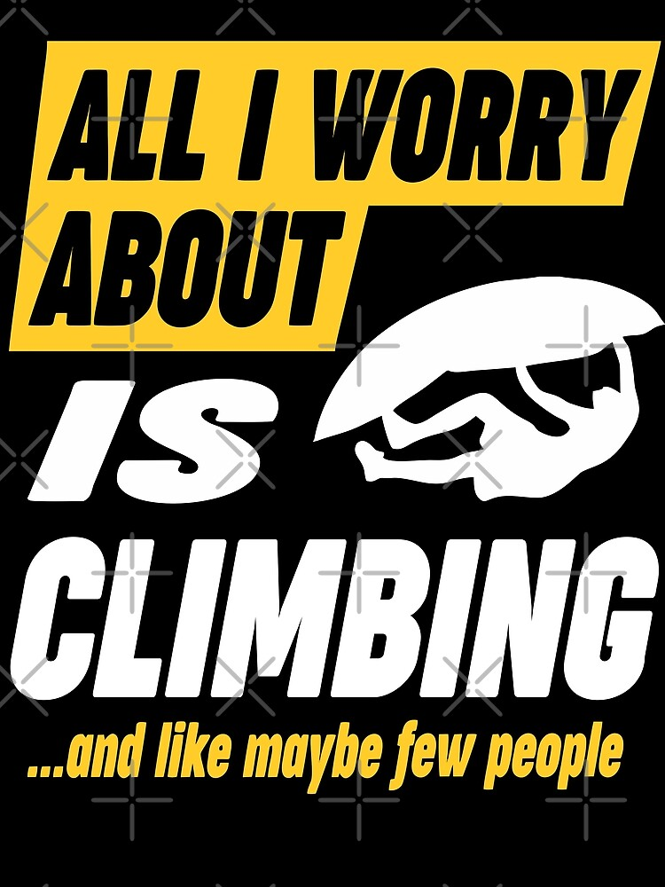 Climbing Lovers Worries Funny Quote by funnyguy